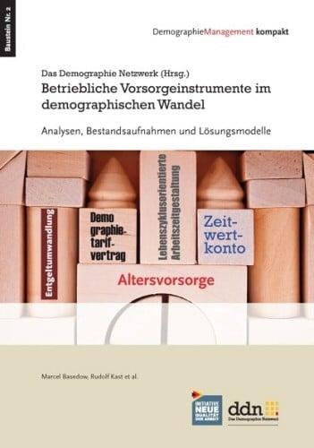 Betriebliche Vorsorgeinstrumente im demographischen Wandel